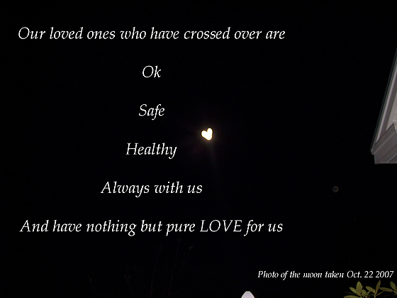 Our loved ones who have crossed over are ok [heart shaped moon]