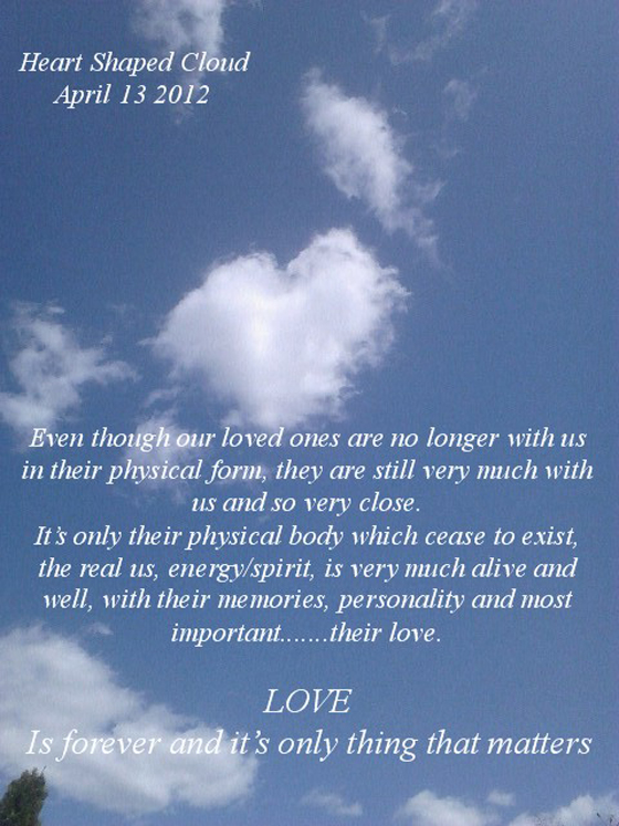 Even though our loved ones are no longer with us [heart shaped cloud]